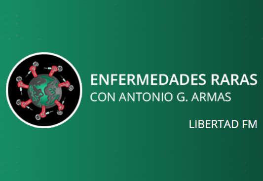 Antonio Armas Investigadores por el mundo y Enfermedades raras libertad fm podcast caratula